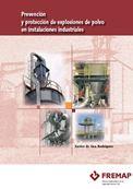 Prevención y protección de explosiones de polvo en instalaciones industriales