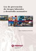 Ley de Prevención de Riesgos Laborales y desarrollo normativo (actualizado a 01/03/2012)