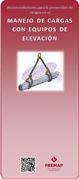 Recomendaciones para la prevención de riesgos en el manejo de cargas con equipos de elevación